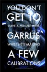 Garrus friends you on Facebook right before he kills you.